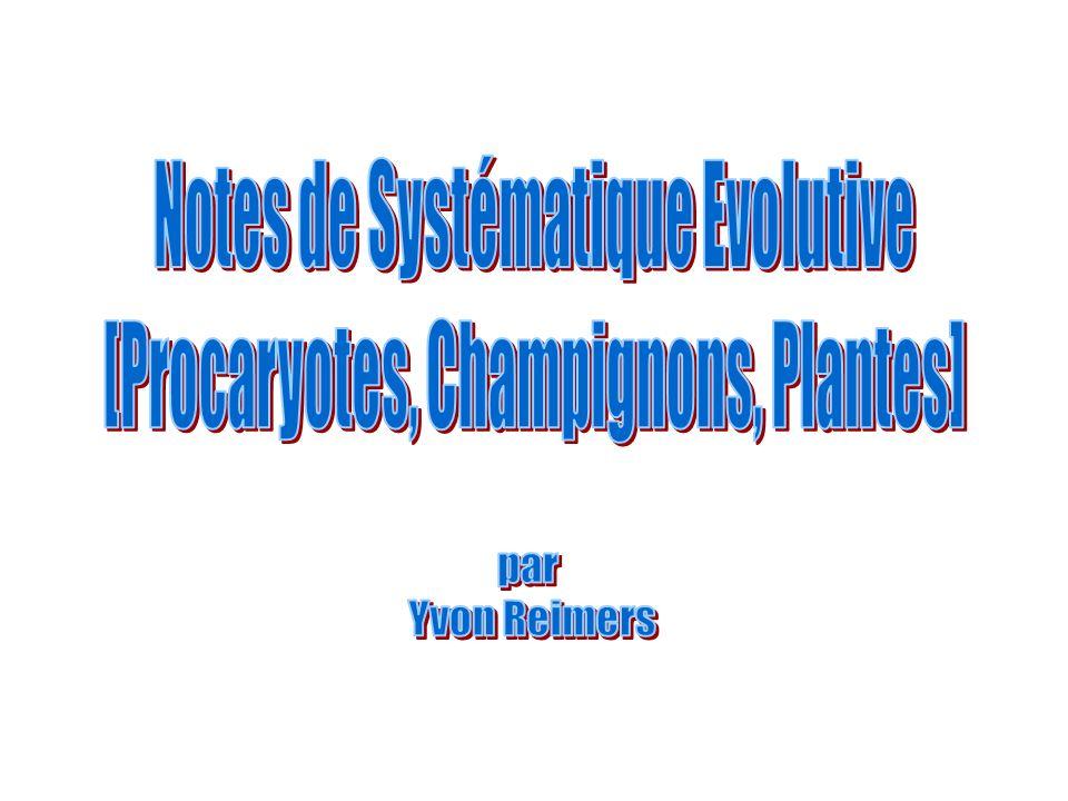 Notes de Systématique Evolutive [Procaryotes, Champignons, Plantes]